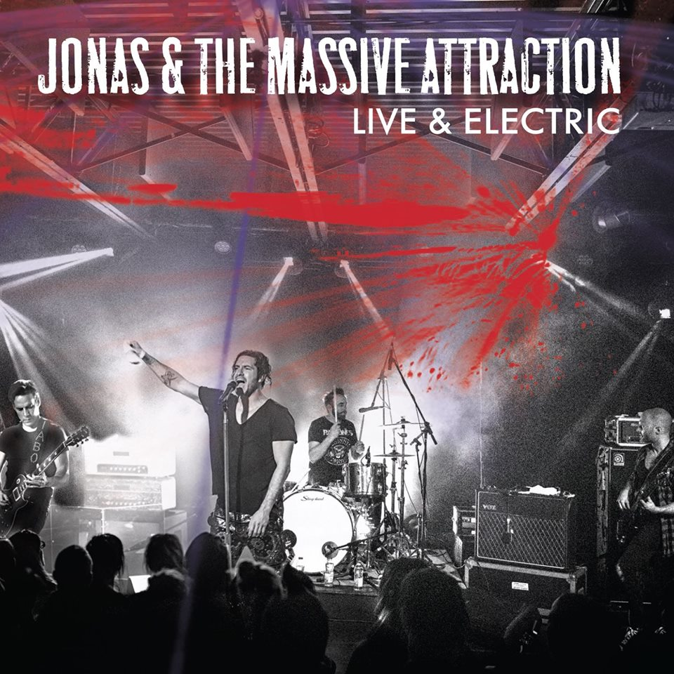 Jonas & The Massive Attraction Live & Electric